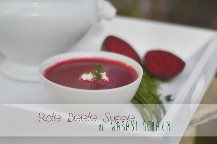 Rezept: Rote Beete Suppe mit Wasabi-Schaum